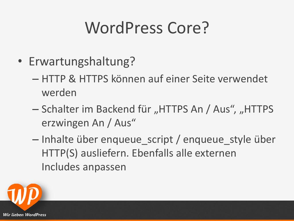 WordPress Core? • Erwartungshaltung? – HTTP & H...