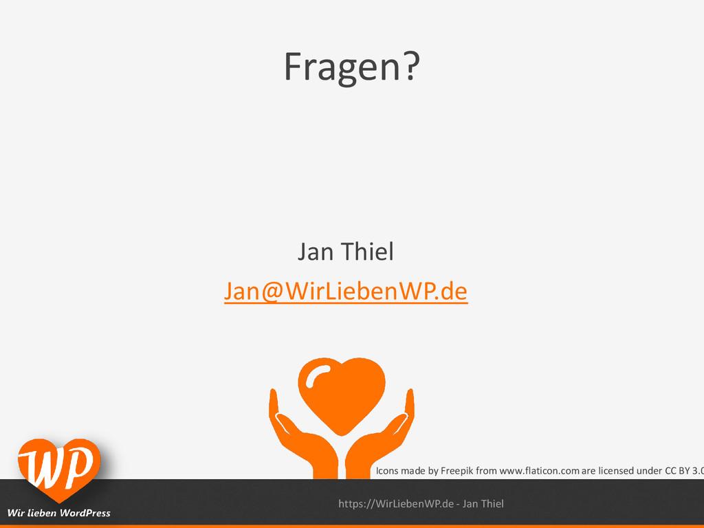 Fragen? Jan Thiel Jan@WirLiebenWP.de https://Wi...