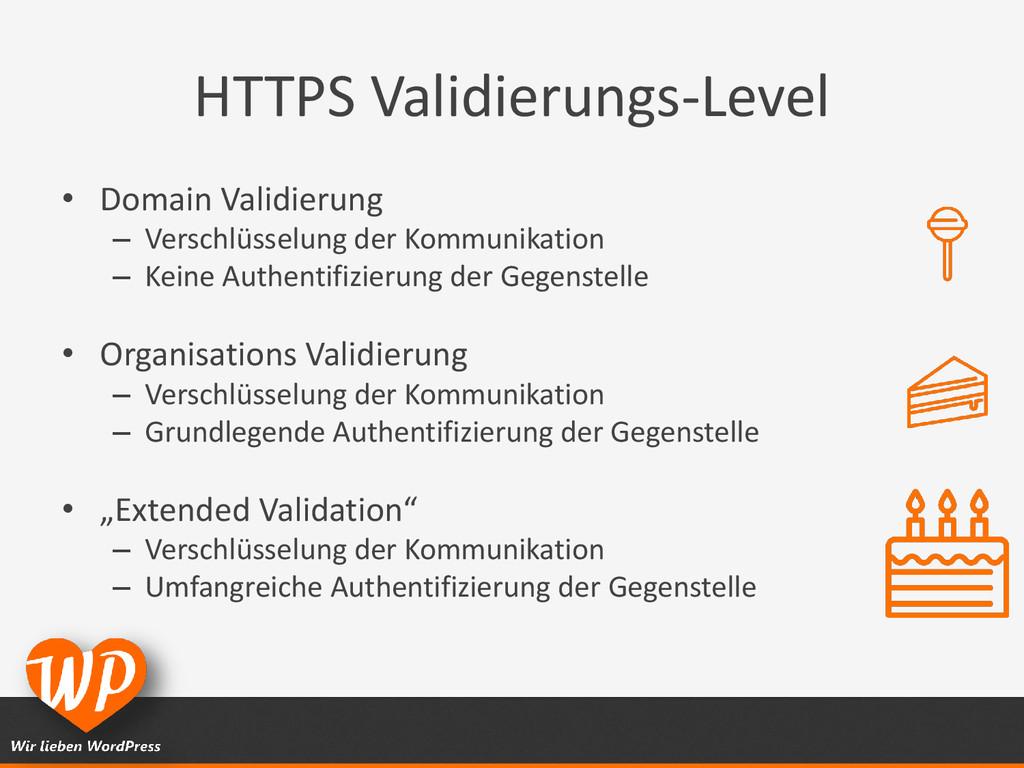 HTTPS Validierungs-Level • Domain Validierung –...