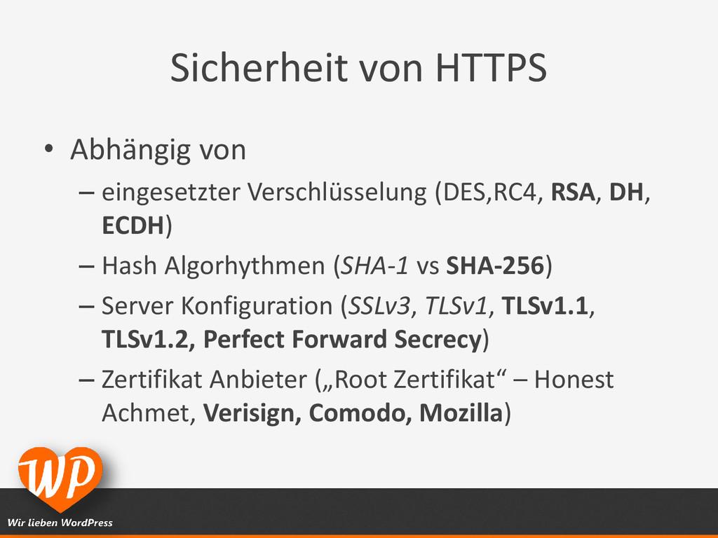 Sicherheit von HTTPS • Abhängig von – eingesetz...