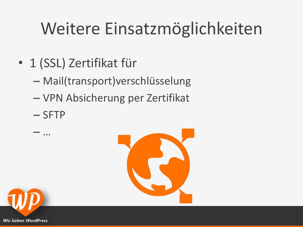 Weitere Einsatzmöglichkeiten • 1 (SSL) Zertifik...