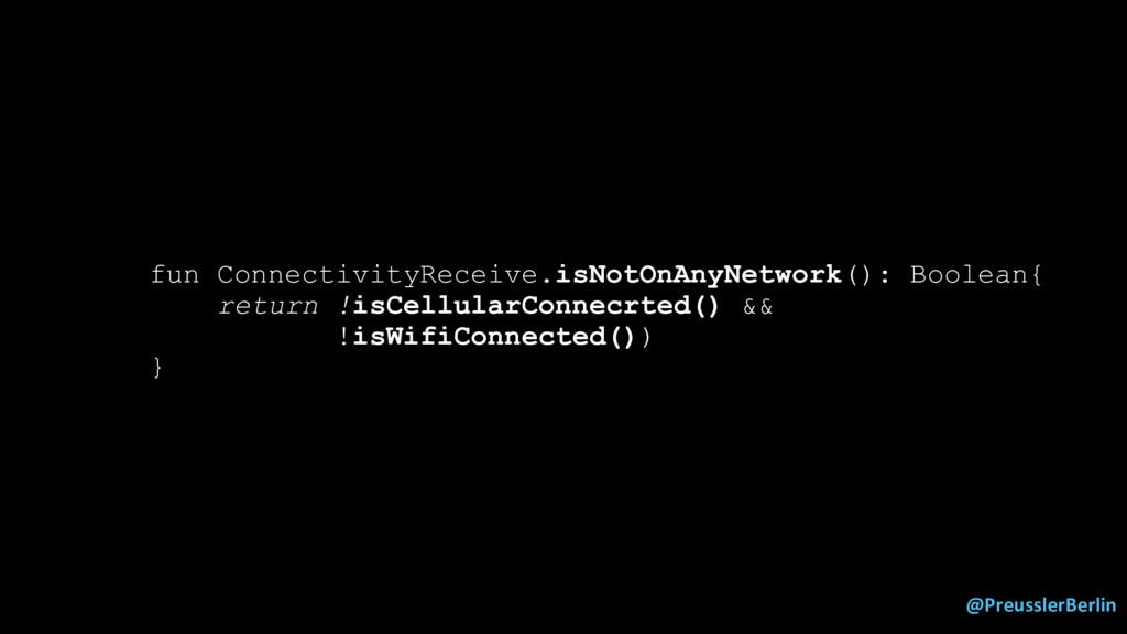 @PreusslerBerlin fun ConnectivityReceive.isNotO...