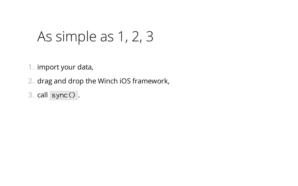 As simple as 1, 2, 3 1.  import your data, 2.  ...
