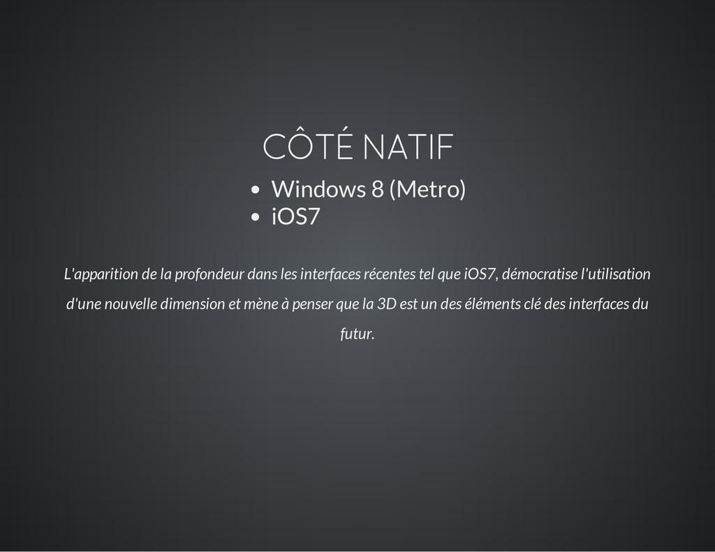 CÔTÉ NATIF Windows 8 (Metro) iOS7 L'apparition ...