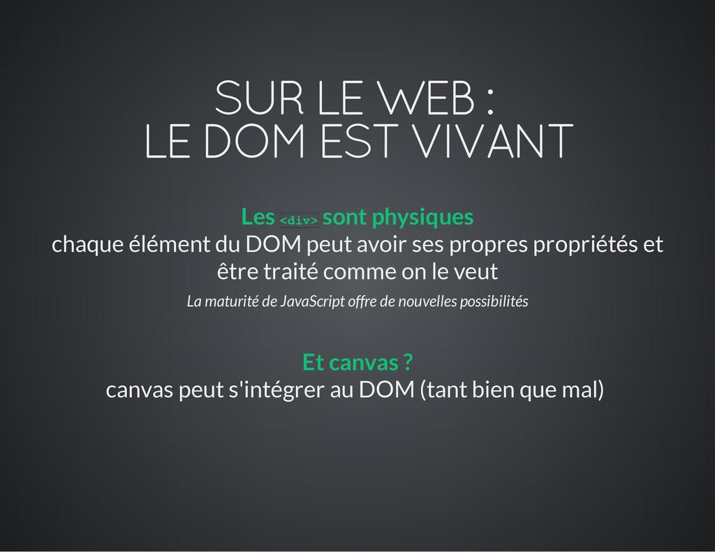 SUR LE WEB : LE DOM EST VIVANT Les sont physiqu...