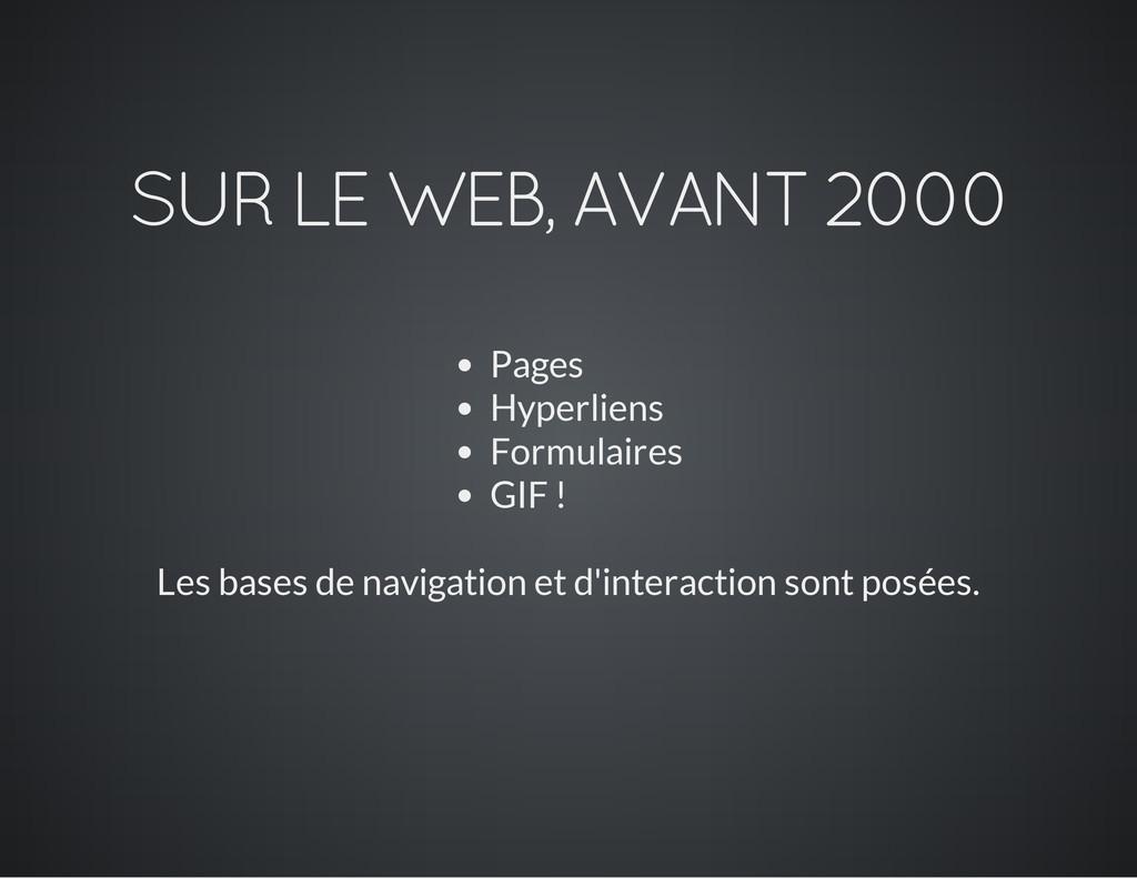 SUR LE WEB, AVANT 2000 Pages Hyperliens Formula...