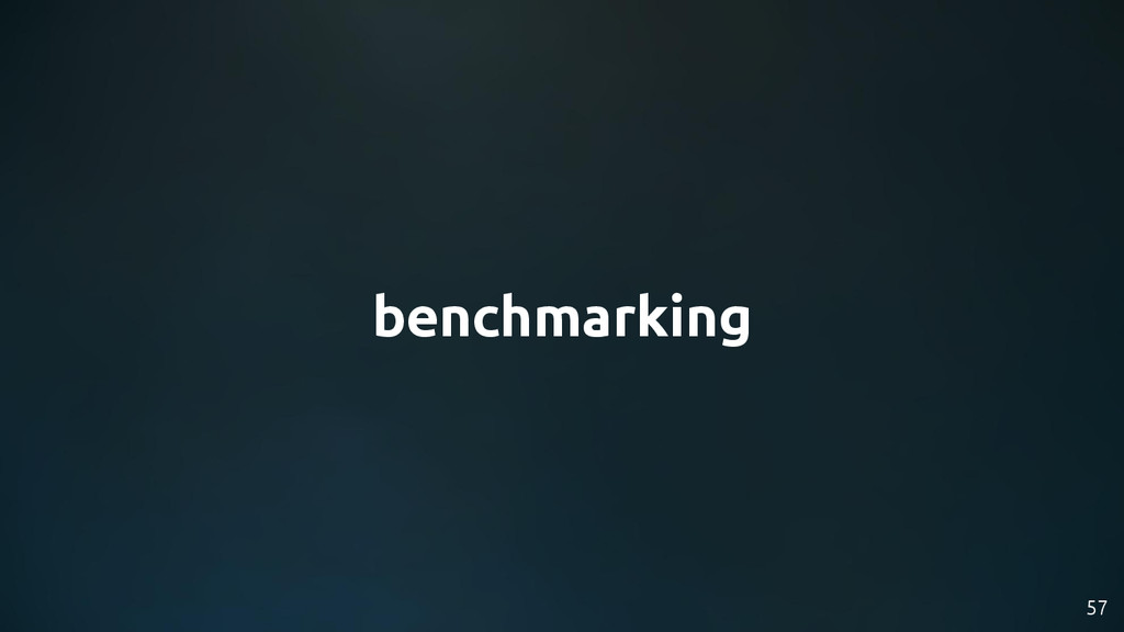57 benchmarking