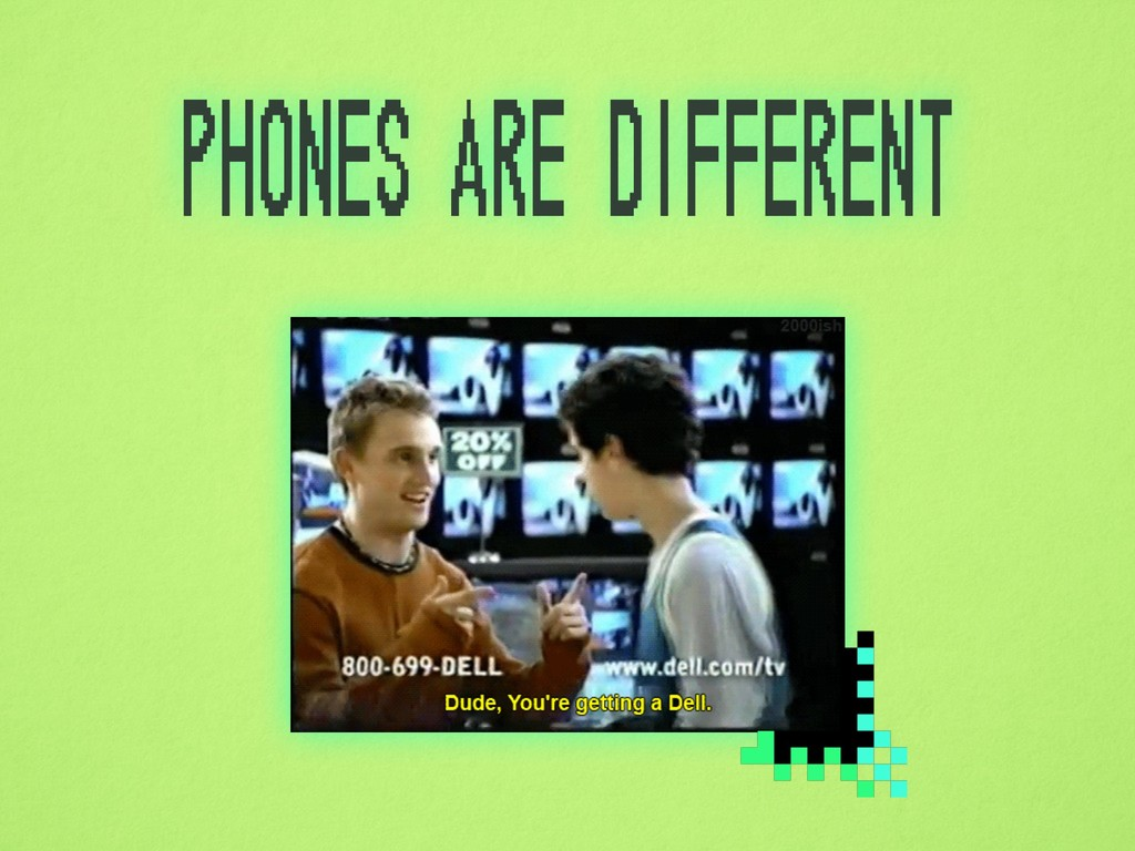 phones are different