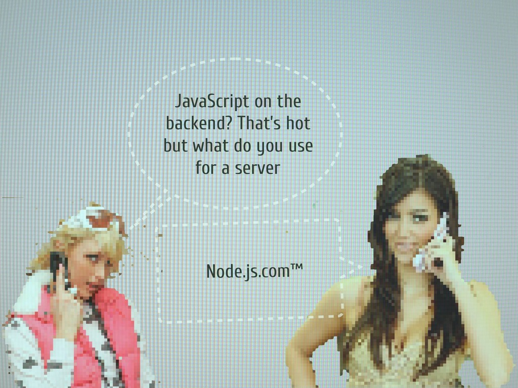 JavaScript on the backend? That's hot but what ...