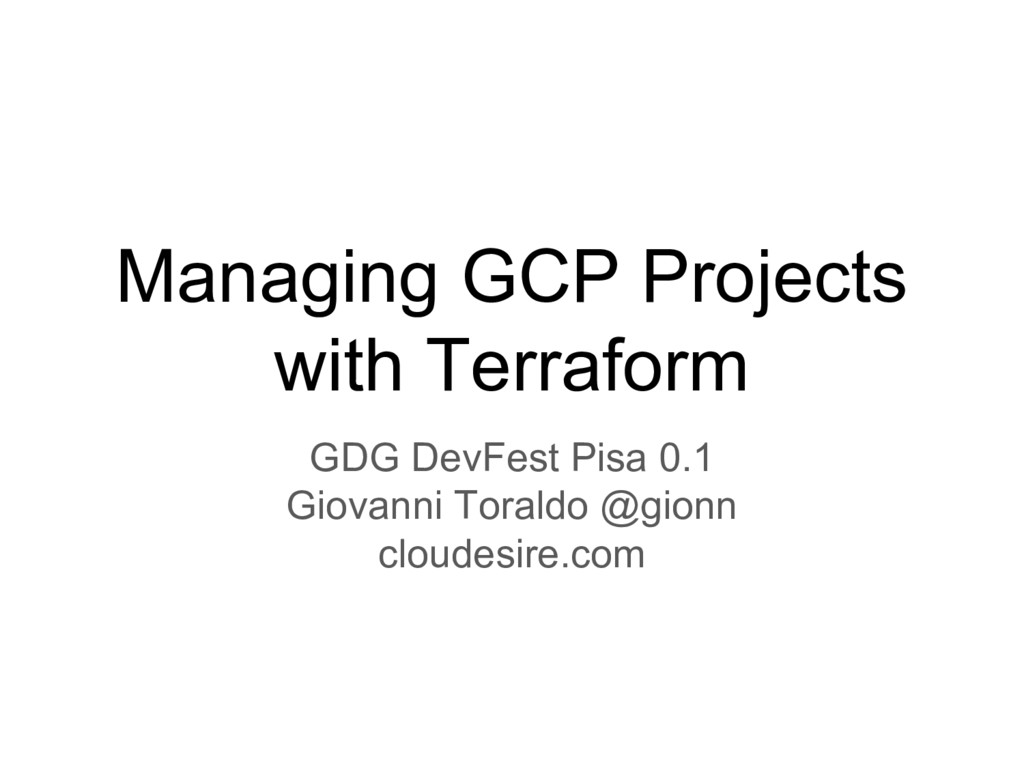 Managing GCP Projects with Terraform GDG DevFes...