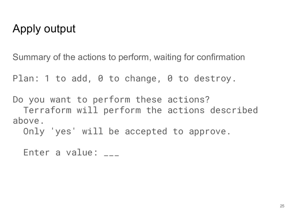 Apply output Summary of the actions to perform,...