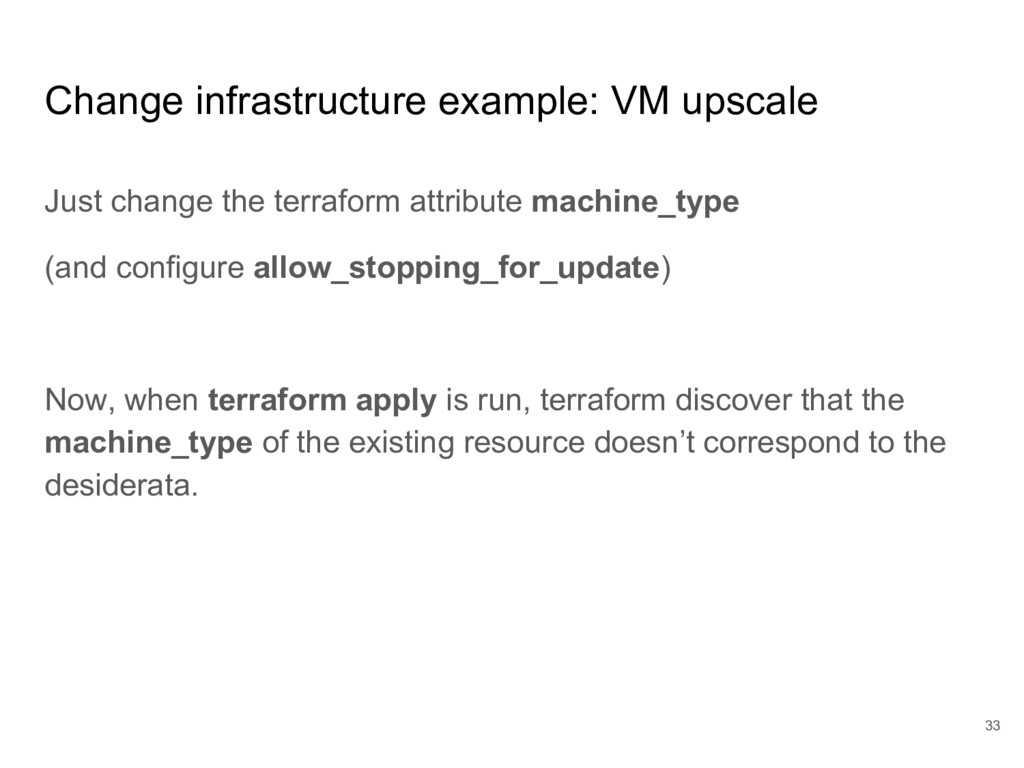 Change infrastructure example: VM upscale Just ...