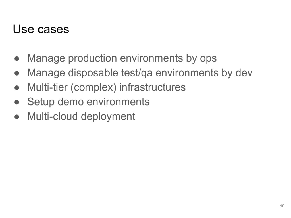 Use cases ● Manage production environments by o...