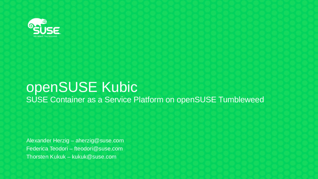 openSUSE Kubic SUSE Container as a Service Plat...