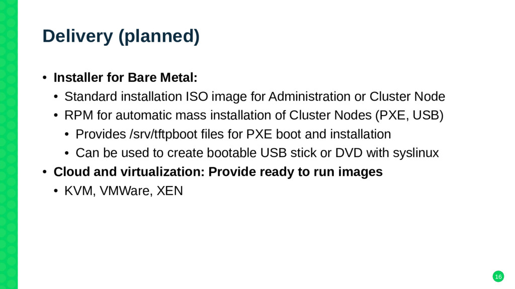 16 Delivery (planned) ● Installer for Bare Meta...