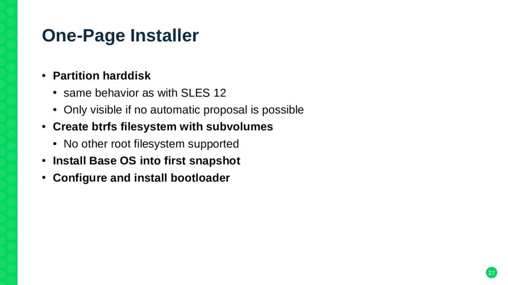 27 One-Page Installer ● Partition harddisk ● sa...