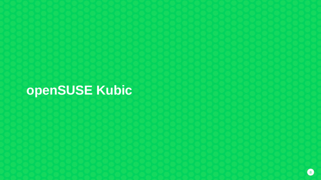 8 openSUSE Kubic
