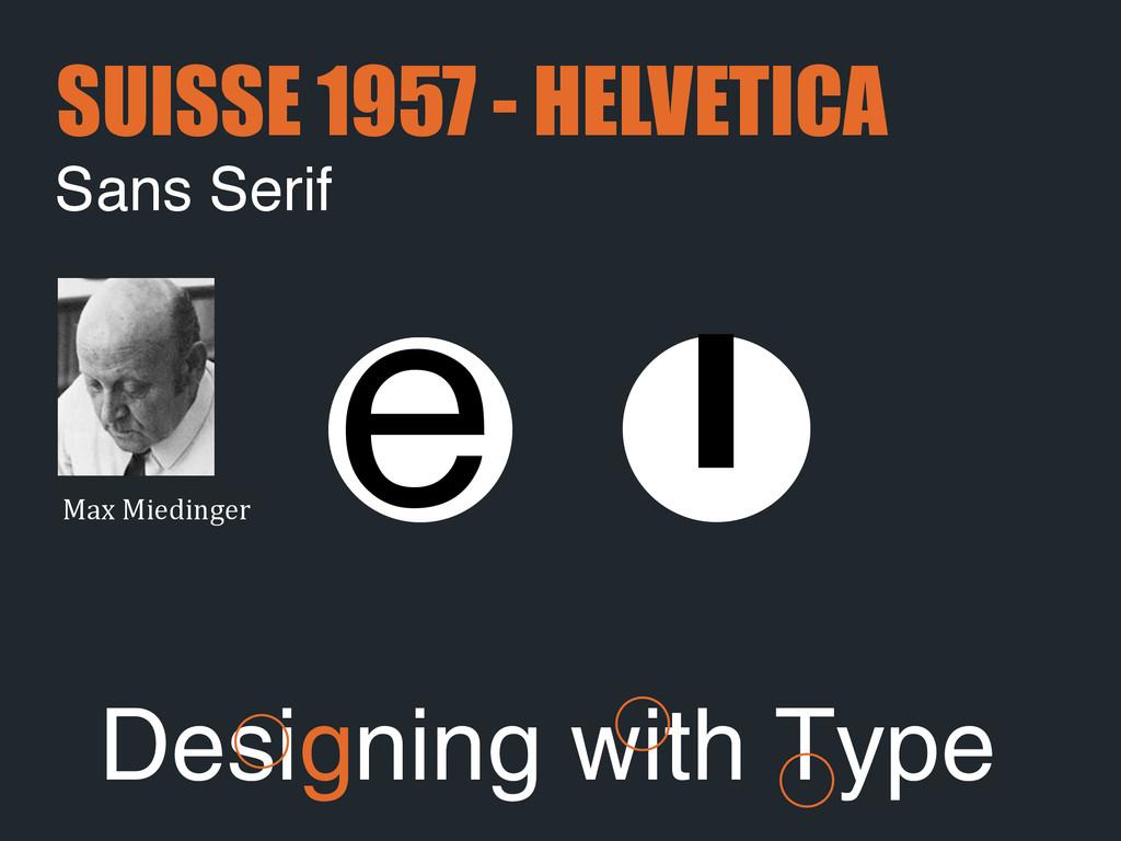 Max Miedinger e Sans Serif SUISSE 1957 - HEL...