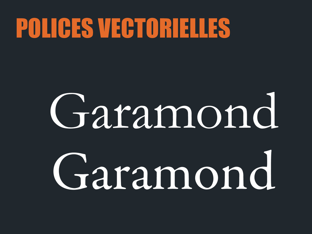POLICES VECTORIELLES Garamond Garamond