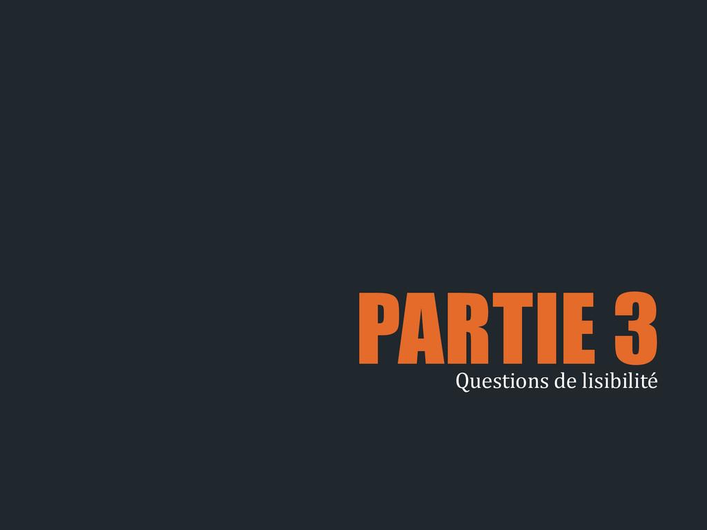 PARTIE 3 Questions de lisibilité