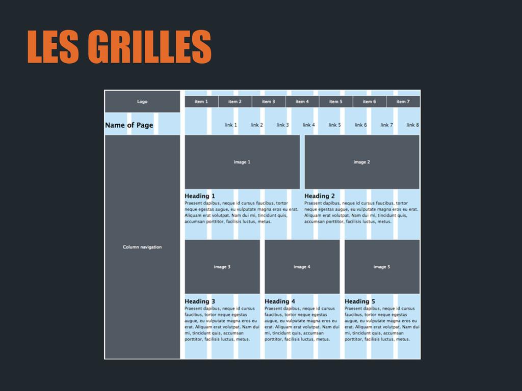 LES GRILLES