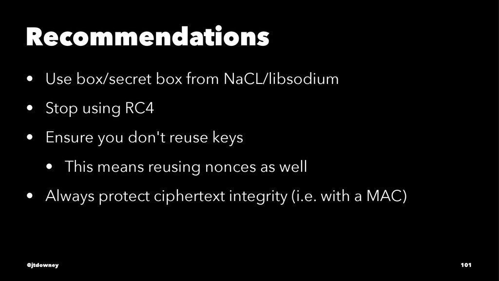 Recommendations • Use box/secret box from NaCL/...