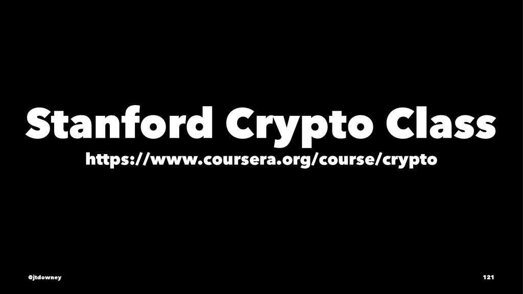 Stanford Crypto Class https://www.coursera.org/...