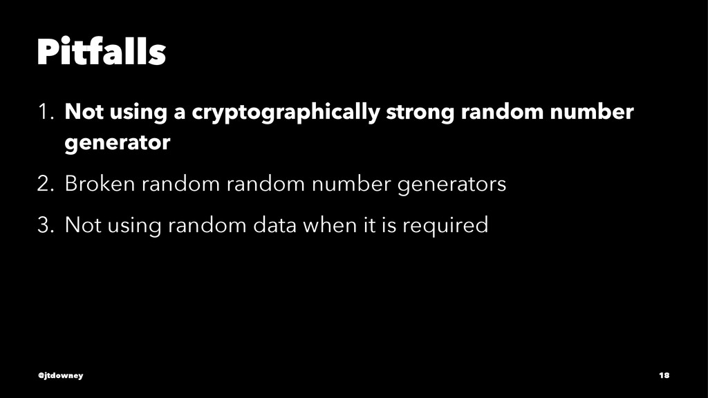 Pitfalls 1. Not using a cryptographically stron...