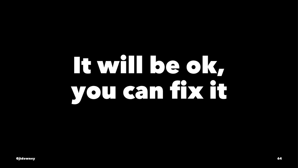 It will be ok, you can fix it @jtdowney 64