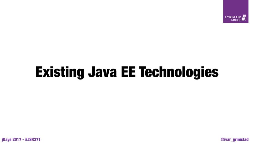 @ivar_grimstad jDays 2017 - #JSR371 Existing Ja...