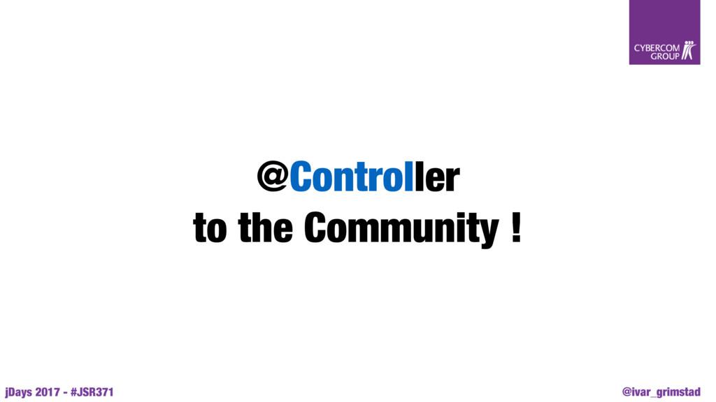 @ivar_grimstad jDays 2017 - #JSR371 @Controller...