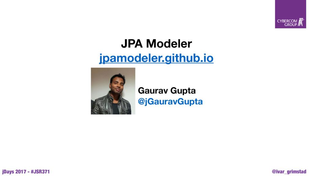 @ivar_grimstad jDays 2017 - #JSR371 JPA Modeler...