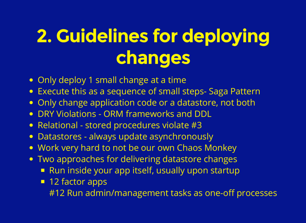 2. Guidelines for deploying changes Only deploy...