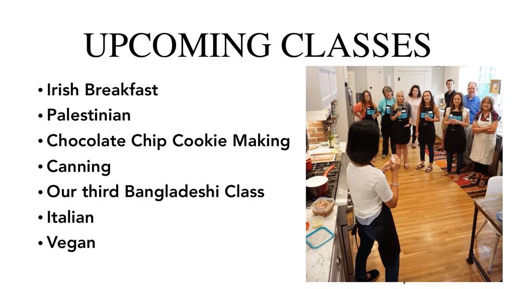 UPCOMING CLASSES • Irish Breakfast • Palestinia...
