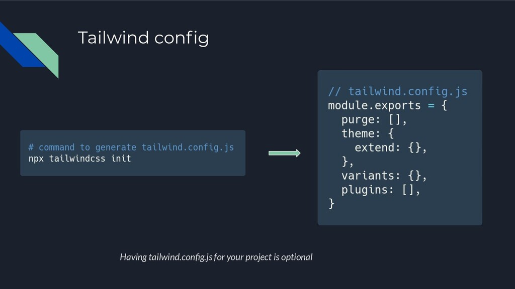 Tailwind config Having tailwind.config.js for you...