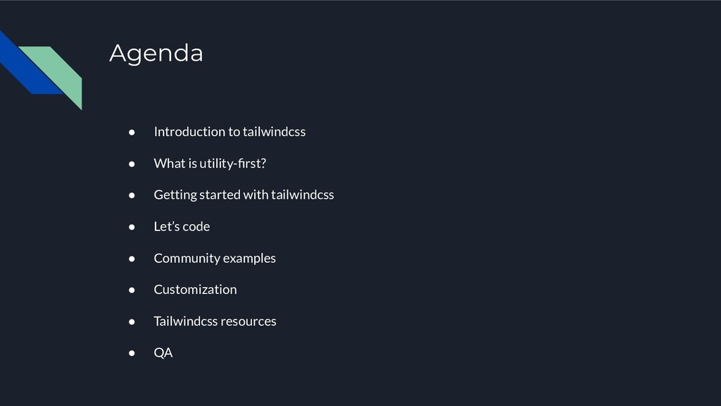 Agenda ● Introduction to tailwindcss ● What is ...