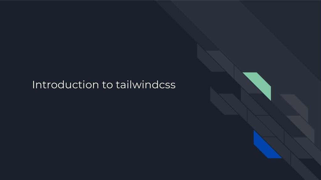 Introduction to tailwindcss