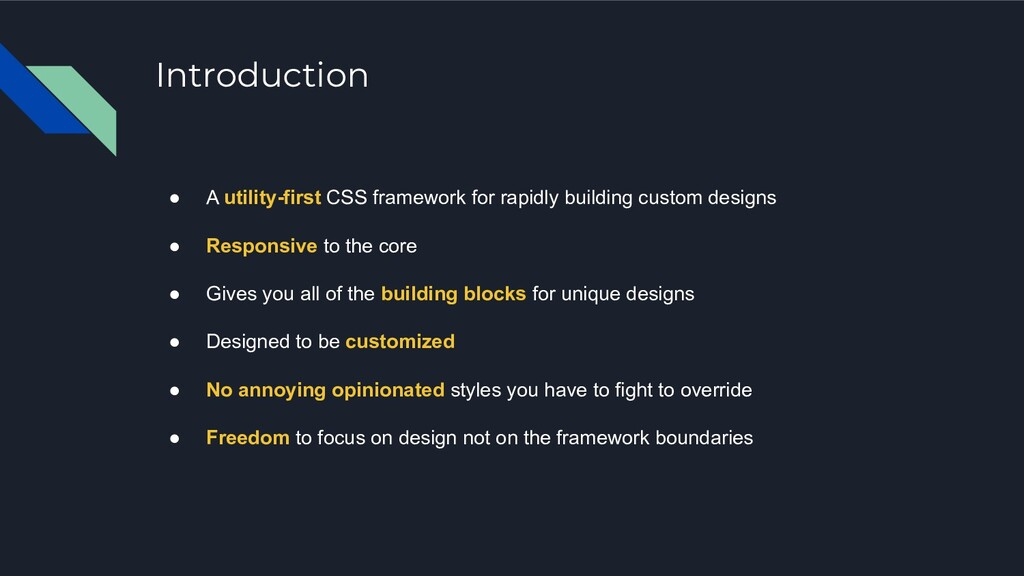 Introduction ● A utility-first CSS framework fo...