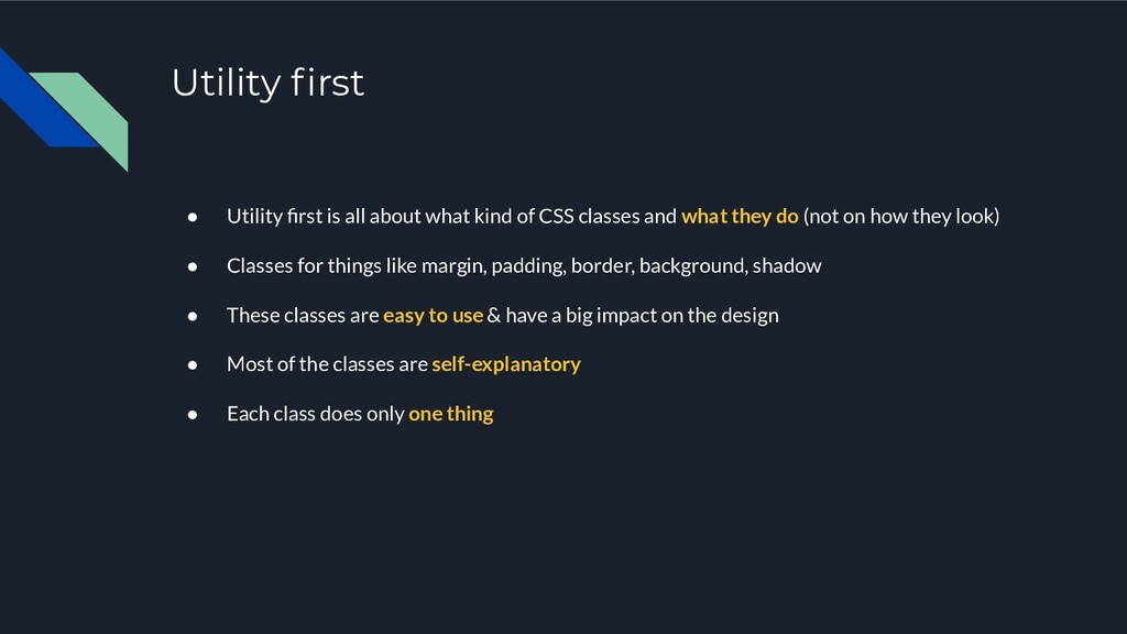 Utility first ● Utility first is all about what k...