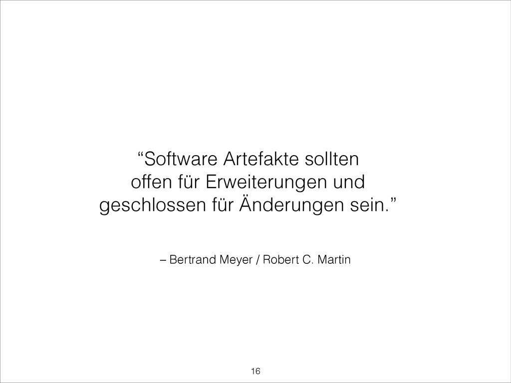 """– Bertrand Meyer / Robert C. Martin """"Software A..."""
