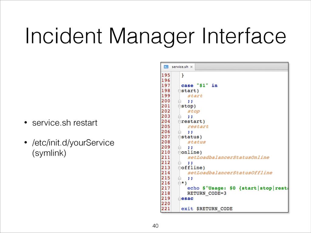 Incident Manager Interface • service.sh restart...