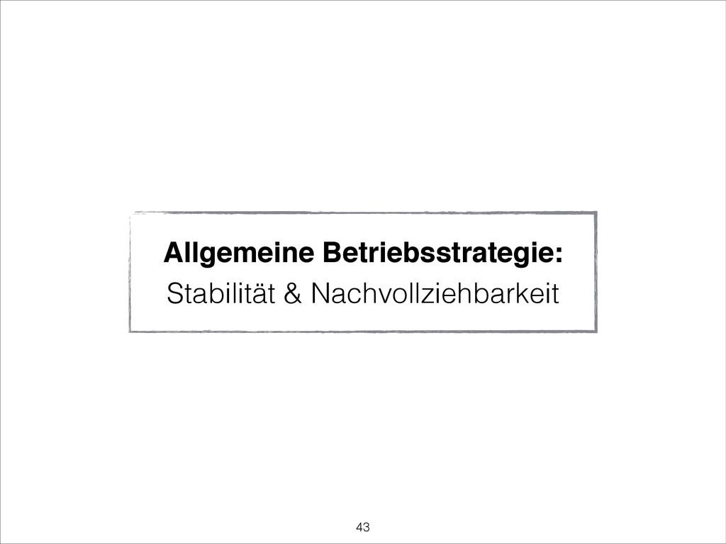 Allgemeine Betriebsstrategie: ! Stabilität & Na...