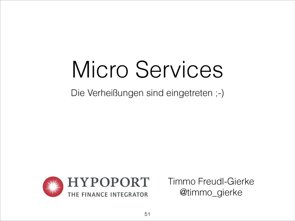 Micro Services Die Verheißungen sind eingetrete...