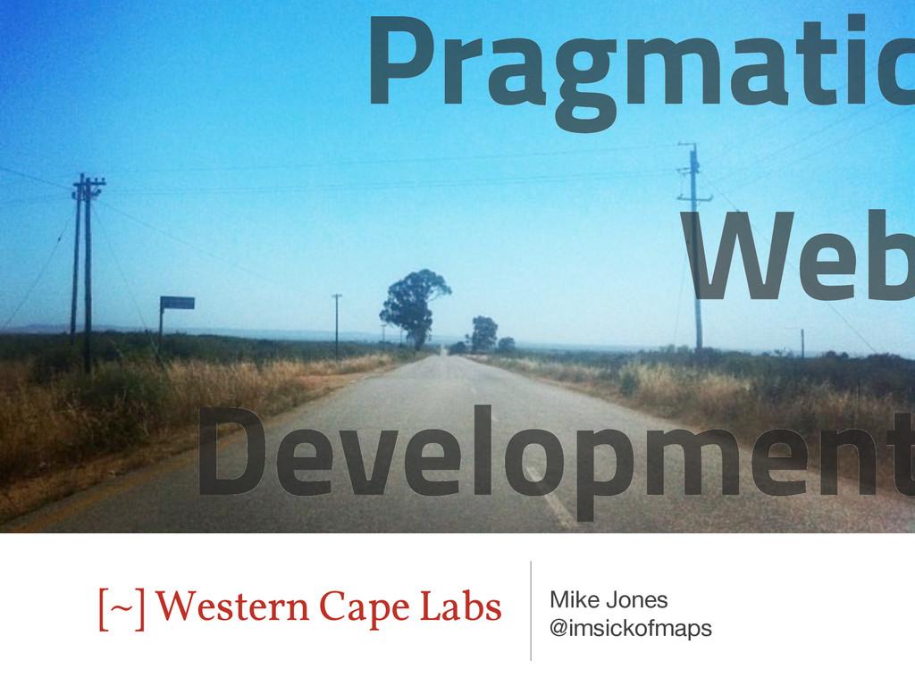 [~] Western Cape Labs Mike Jones @imsickofmaps ...