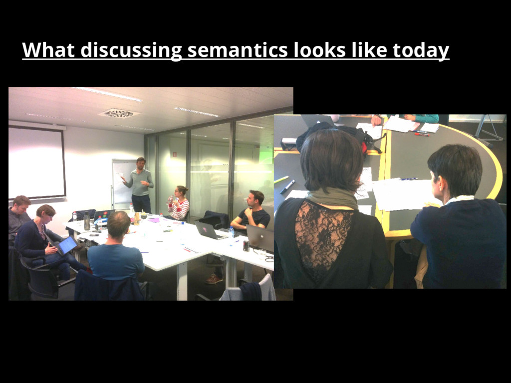 What discussing semantics looks like today