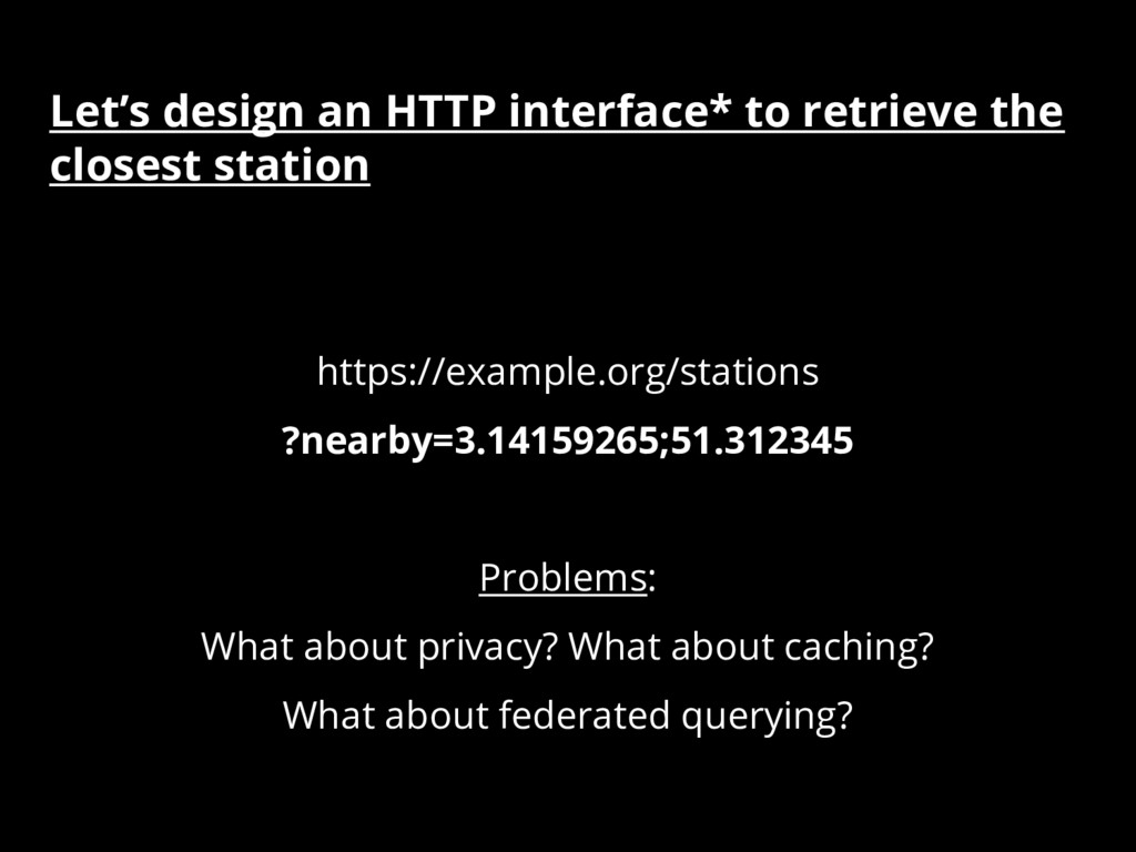 Let's design an HTTP interface* to retrieve the...