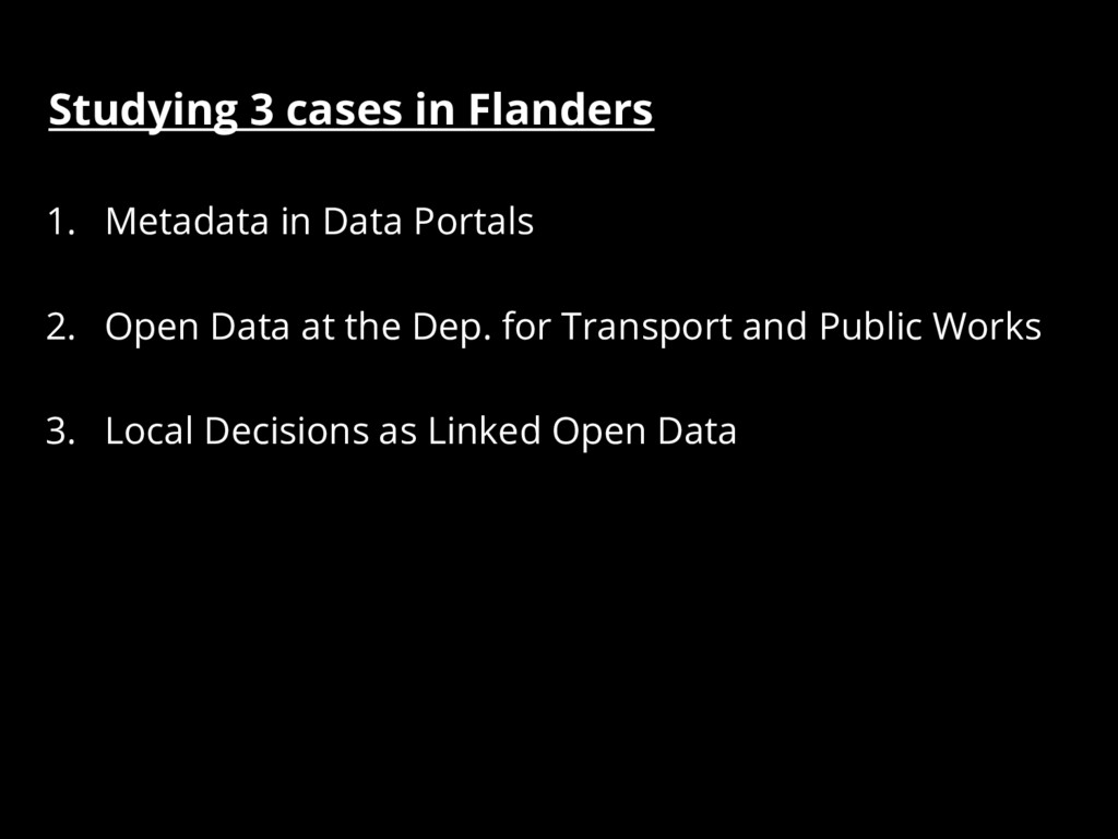 Studying 3 cases in Flanders 1. Metadata in Dat...