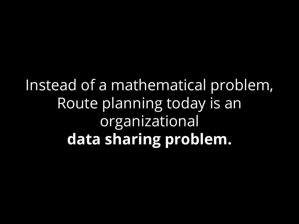 Instead of a mathematical problem, Route planni...