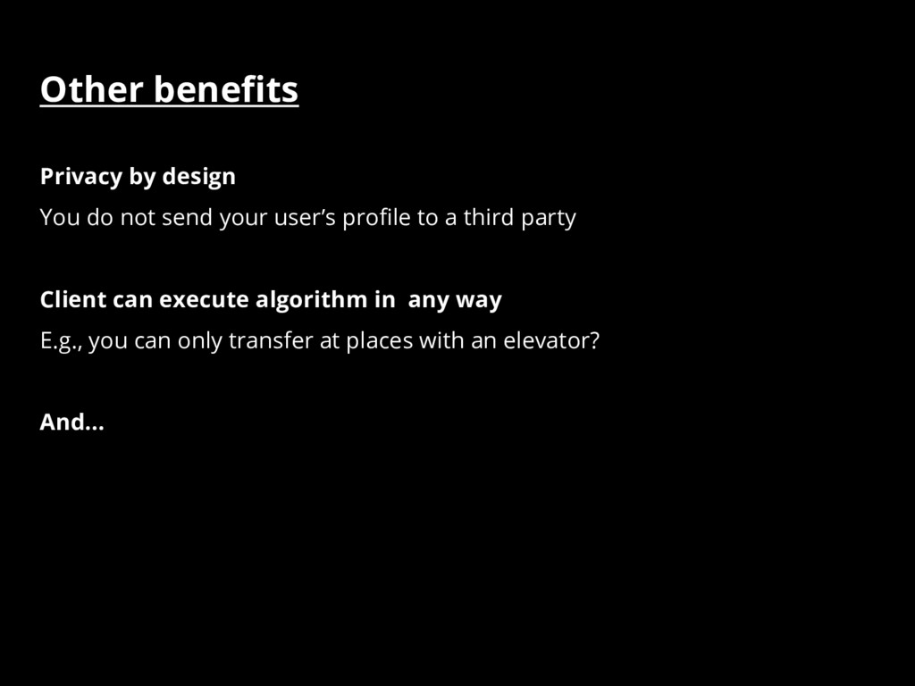 Other benefits Privacy by design You do not sen...