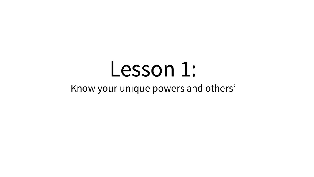Lesson 1: Know your unique powers and others'